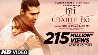 Dil Chahte Ho | Jubin Nautiyal, Mandy Takhar | Payal Dev