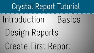 Crystal Report Tutorial for Beginners - Part 1