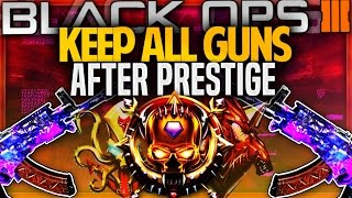 "KEEP ALL GUNS & ATTACHMENTS AFTER PRESTIGE In Black Ops 3 - BO3 ""PRESTIGE GLITCH"""