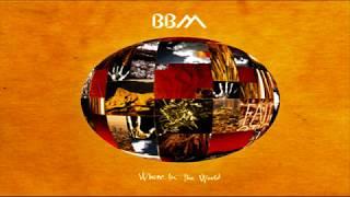 B B M  -  Where In The World