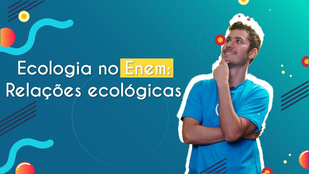 Ecologia no Enem: Relações ecológicas