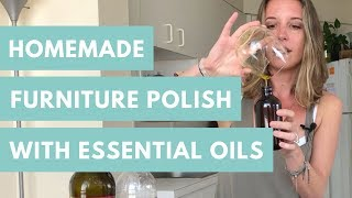 Cleaning Hack 2018: Homemade Furniture Polish With Essential Oils