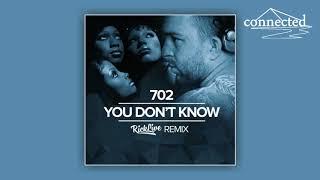 702 - You Don't Know (Rick Live Remix) [Premiere]