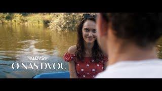 Video Adys - O nás dvou [OFFICIAL VIDEO]