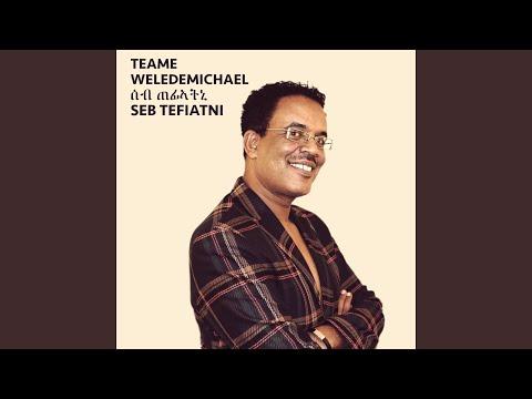 Seb Tefiateni (Eritrean Music) - Teame Weledemichael - Topic