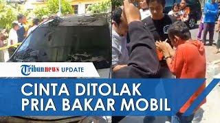 Viral Video Pria Bakar Mobil di Madiun, Diduga Emosi karena Cintanya Ditolak Anak Lurah