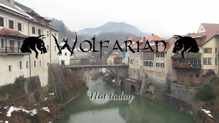 Video Wolfarian - Not today (tour video)
