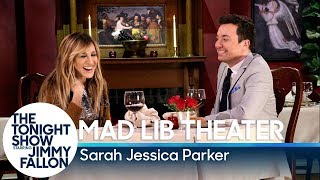 Mad Lib Theater with Sarah Jessica Parker