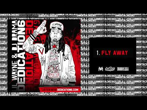 Lil Wayne - Fly Away (DNA) [Dedication 6] #D6