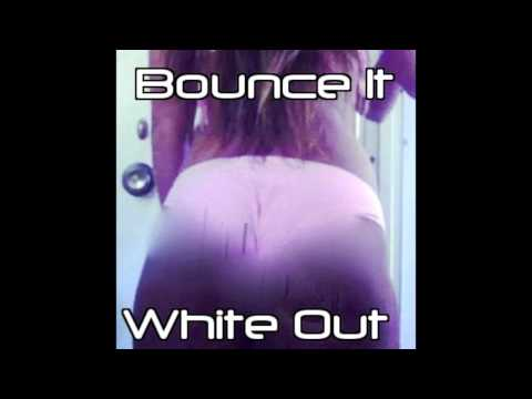 Bounce It (Demo)-White Out [download in description]