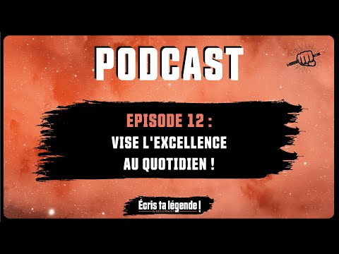 Podcast - Comment viser l'excellence au quotidien ?