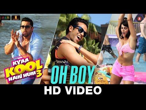 Oh Boy - Kyaa Kool Hain Hum 3  Wajid Khan