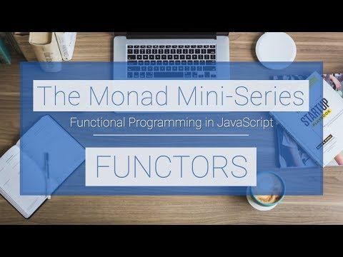 Monad Mini-Series: Functors