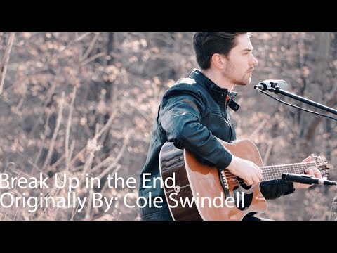 Break Up in the End - Cole Swindell Cover