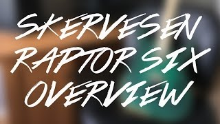 Skervesen Raptor 6 - Overview
