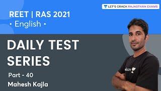 Daily Test Series   Part 40   Grammar   REET/RAS Crash Course 2021   Mahesh Kumar Kajla