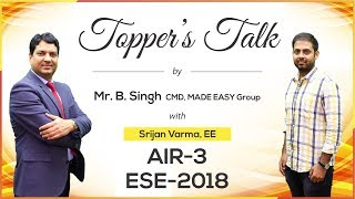 ESE/IES 2018 | Srijan Varma (EE, AIR 3) – MADE EASY Student | Toppers Talk with Mr. B Singh