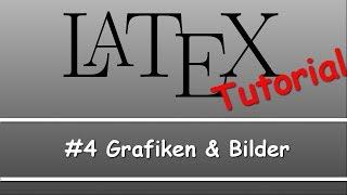 Latex Tutorial #04: Grafiken/Bilder Einfügen