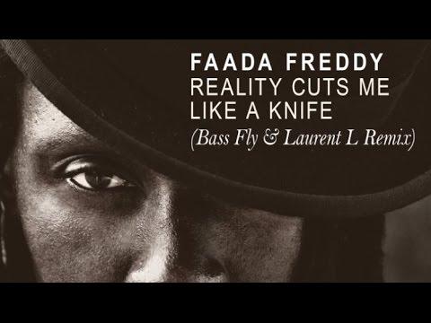 Faada Freddy Reality Cuts Me Like A Knife Bass Fly Amp Laurent L Remix