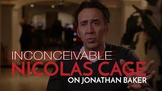Nicolas Cage on Jonathan Baker