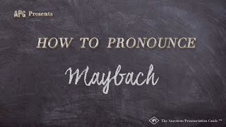 How to Pronounce Maybach  |  Maybach Pronunciation