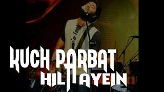 Arijit singh live - Kuch Parbat Hilayein - Poorna