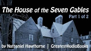 🏚️ THE HOUSE OF THE SEVEN GABLES by Nathaniel Hawthorne - FULL AudioBook 🎧📖 Greatest🌟AudioBooks P1