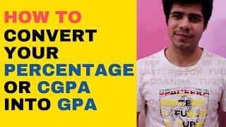 Convert Percentage or CGPA to GPA accurately || Percentage, GPA, CGPA (All conversions)