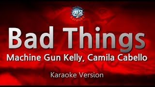 Machine Gun Kelly, Camila Cabello-Bad Things (Melody) (Karaoke Version) [ZZang KARAOKE]