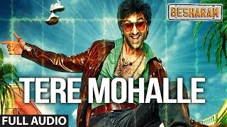 Tere Mohalle Full Audio Song Besharam | Ranbir Kapoor, Pallavi Sharda - Download this Video in MP3, M4A, WEBM, MP4, 3GP