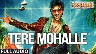 Tere Mohalle Full Audio Song Besharam | Ranbir Kapoor, Pallavi Sharda - RANBIR