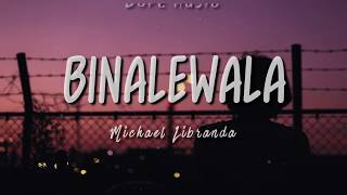 BINALEWALA / Michael Libranda / LYRICS