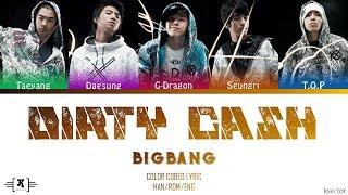 "BIGBANG - ""DIRTY CASH"" Lyrics [Color Coded   - YouTube"