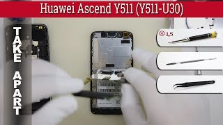 How to disassemble 📱 Huawei Ascend Y511 (Y511-U30) Take apart Tutorial