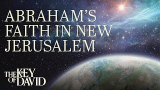 Abraham's Faith in New Jerusalem