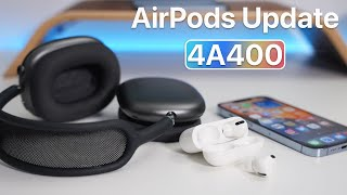 AirPods Pro, AirPods 2, and AirPods Max Update 4A400 - What's New?