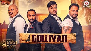 Golliyan Ft Stylish Singh  Funky Boyz