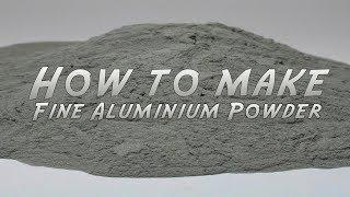 How To Make Fine Aluminium Powder
