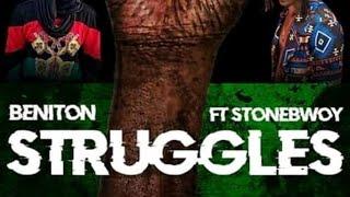 LYRICS: Beniton Ft Stonebwoy   Struggles