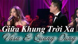 GiuaKhungTroiXa LiveShow Vasa & QuangDung (Official from Vasa)