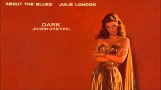 Dark ~ Julie London