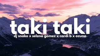 DJ Snake   Taki Taki (ft. Cardi B, Ozuna & Selena Gomez) (clean, Lyrics)
