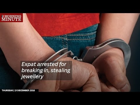 Expat arrested for breaking in, stealing jewellery