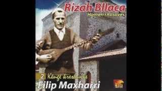 Rizah Bllaca - Kanga Filip Maxharri
