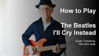 How to play I'll Cry Instead - Guitar Tutorial