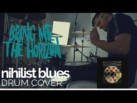 nihilist blues - Bring Me The Horizon - Drum Cover