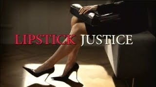 """Lipstick Justice"" Production + Design + On-Camera Appearances"