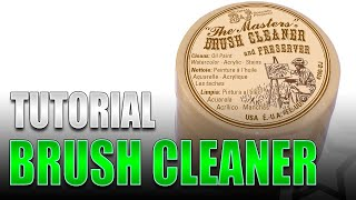How To Use The Masters Brush Cleaner And Preserver