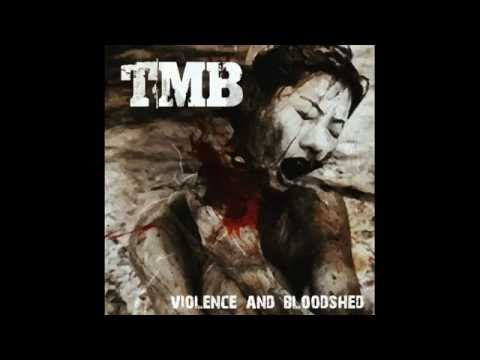 TMB - Violence And Bloodshed (Single 2016)