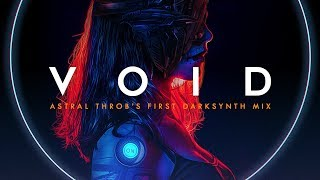 VOID  -  A Special Darksynth Mix